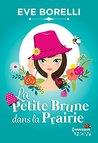 La Petite Brune dans la Prairie by Eve Borelli