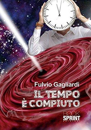 Il tempo è compiuto Fulvio Gagliardi