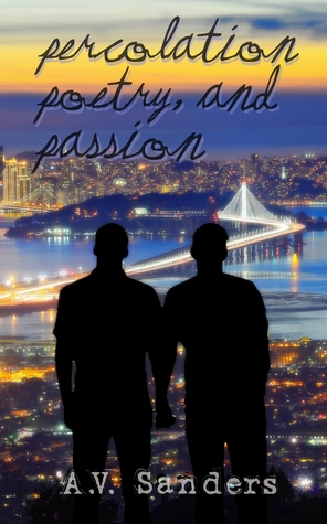 Recent Release Review: Percolation, Poetry, and Passion by A.V. Sanders