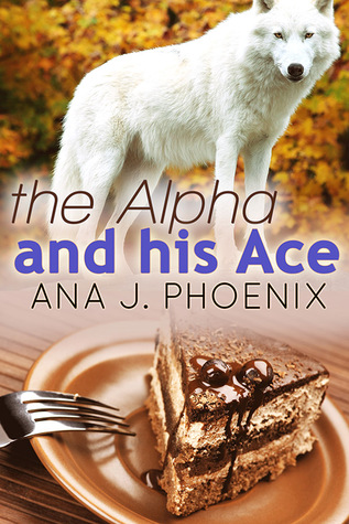 The Alpha and His Ace (The Alpha and His Ace #1)