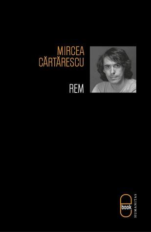 Rem  by  Mircea Cărtărescu