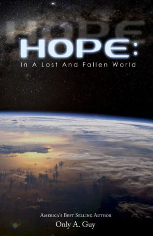 HOPE: In A Lost And Fallen World Only A. Guy