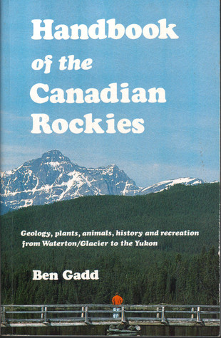 Handbook of the Canadian Rockies  by  Ben Gadd