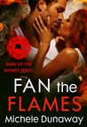 Fan the Flames (Man of the Month, #3)