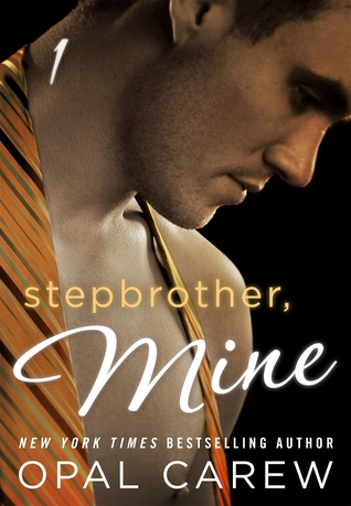 Stepbrother, Mine #1 by Opal Carew