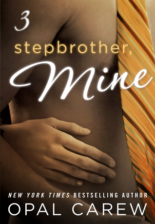 Stepbrother, Mine #3 by Opal Carew