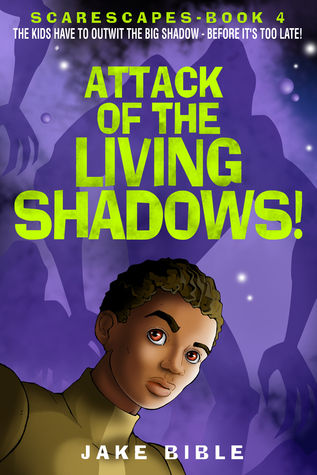 ScareScapes Book Four: Attack of the Living Shadows!