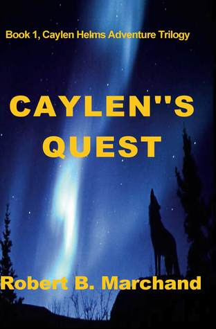 Caylens Quest  by  Robert B. Marchand