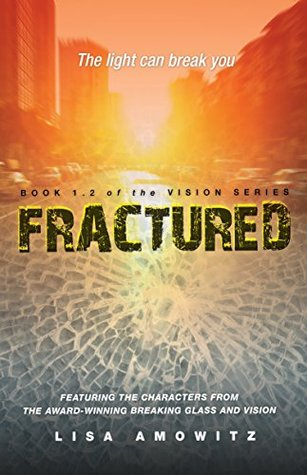 Fractured: Book 1.2 of the Vision Series