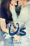 Becoming Us: College love never hurt so good. (London Lovers Series, #1)