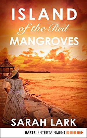 Island of the Red Mangroves (Carribean Islands Saga Book 2)