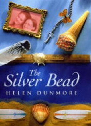 The Silver Bead  by  Helen Dunmore