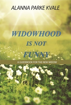 Widowhood is Not Funny by Alanna Parke Kvale
