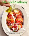 V Is for Vegetables: 125 Dazzling Recipes from the Executive Chef of Gramercy Tavern