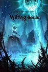 Wilting Souls (Wilting Souls Saga #1)