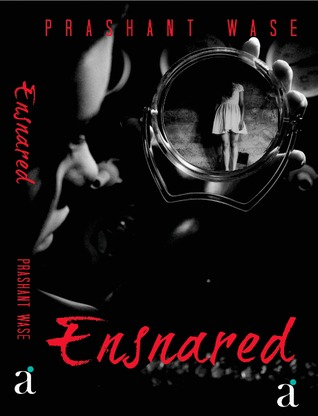 Ensnared  by  Prashant Wase