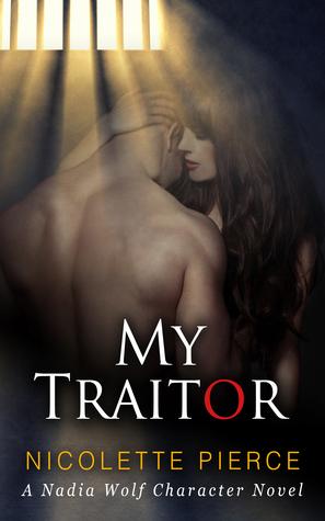 My Traitor by Nicolette Pierce
