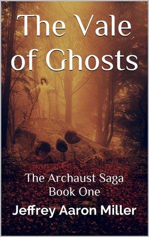 The Vale of Ghosts Jeffrey Aaron Miller