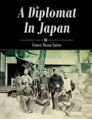 A Diplomat In Japan (Annotated)  by  Ernest Mason Satow
