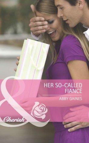 Her So-Called Fiancé (Mills & Boon Cherish) (Those Merritt Girls - Book 1) Abby Gaines