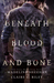 Beneath Blood and Bone (Thicker Than Blood #2) by Claire C. Riley