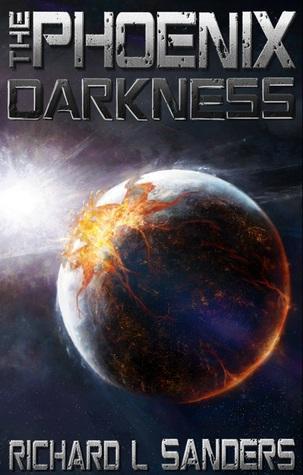 The Phoenix Darkness  by  Richard L. Sanders