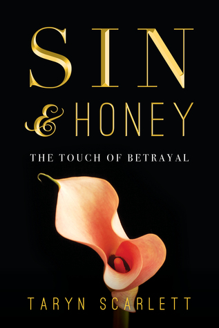 {Review} The Touch of Betrayal: A Sin & Honey Novella by Taryn Scarlett (with Interview)