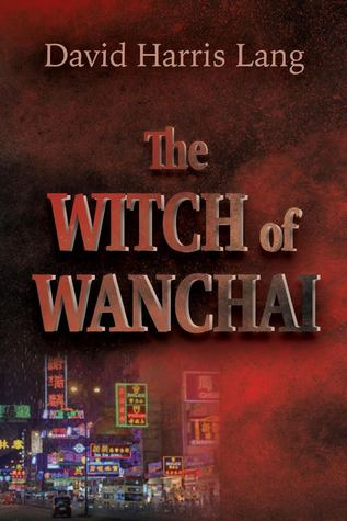 The Witch of Wanchai by David Harris Lang