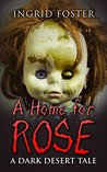 A Home for Rose: A Dark Desert Tale