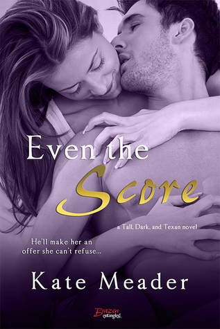 Even the Score (Tall, Dark, and Texan, #1)