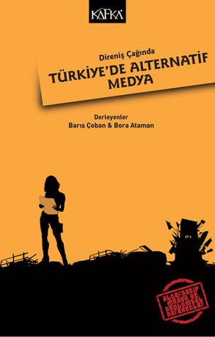 Direniş Çağında Türkiyede Alternatif Medya Barış Çoban