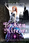 Broken Mirror, A Fantasy Romance of the Black Court (Tales of the Black Court, #3)