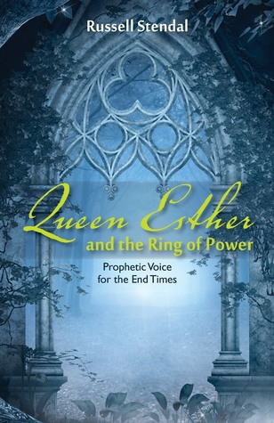 Queen Esther and the Ring of Power (Prophetic Voice for the End Times)