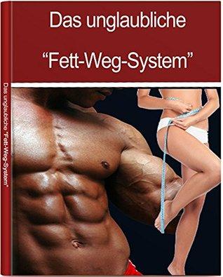 Das unglaubliche Fett-Weg-System  by  Alexander Krines
