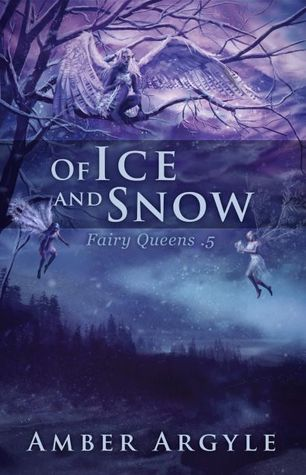 Of Ice and Snow (Fairy Queens, #.5)