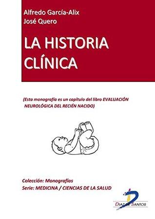 La historia clínica (Capítulo del libro Evaluación neurológica del recien nacido): 1  by  José Quero Jiménez