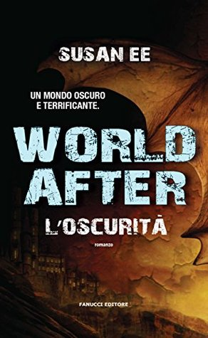 World After. L'oscurità (Penryn & the End of Days #2)