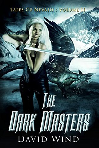 The Dark Masters (Tales Of Nevaeh, #2)