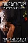 A Warrior Wedding (The Protectors, #7)