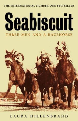 Seabiscuit: Three Men and a Racehorse  by  Laura Hillenbrand
