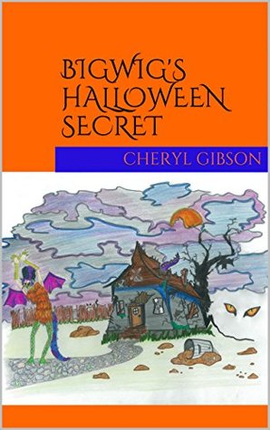 Bigwigs Halloween Secret  by  Cheryl Gibson