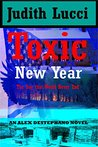 Toxic New Year: The Day That Wouldn't End: The Day That Wouldn't End (Alex Desephano Series Book 4)