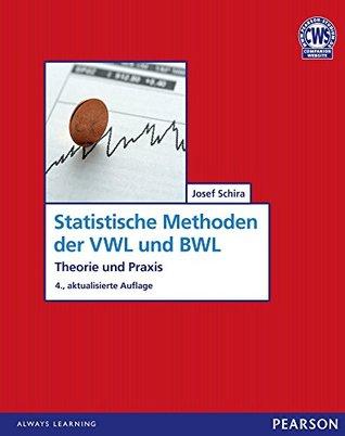 Stat. Methoden VWL/BWL: Theorie und Praxis (Pearson Studium - Economic BWL)  by  Josef Schira