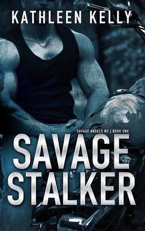 Savage Stalker (Savage Angels MC, #1) by Kathleen Kelly
