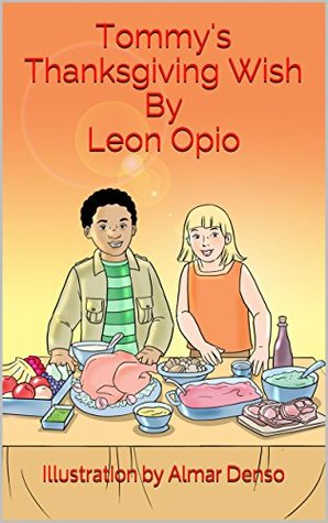 Tommys Thanksgiving Wish  by  Leon Opio