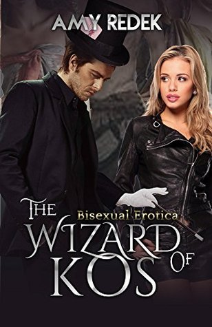 The Wizard of Kos: Sexy, Magical, Fantasy: Bisexual Erotica Amy Redek
