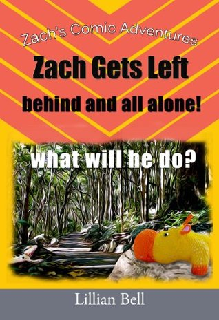Zachs Comic Adventures - Zach Gets Left Behind And All Alone Lillian Bell