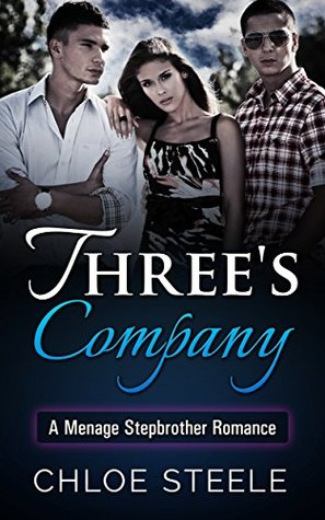 Threes Company: A Twin Stepbrother Romance Chloe Steele