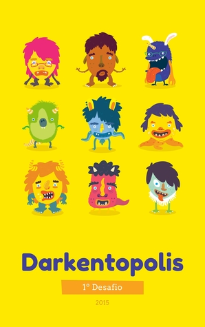 Darkentopolis - O Primeiro Desafio  by  Darkent