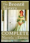The Bronte Sisters - The Complete Novels + Extras